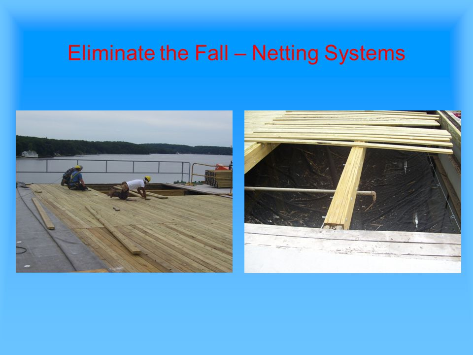 Eliminate the Fall – Netting Systems