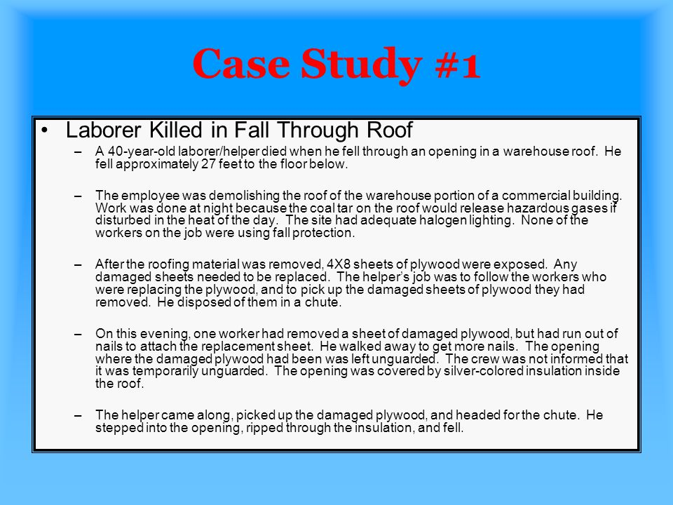 Case Study #1 Laborer Killed in Fall Through Roof