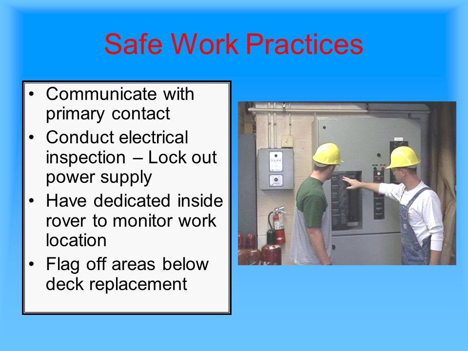 Safe Work Practices Communicate with primary contact