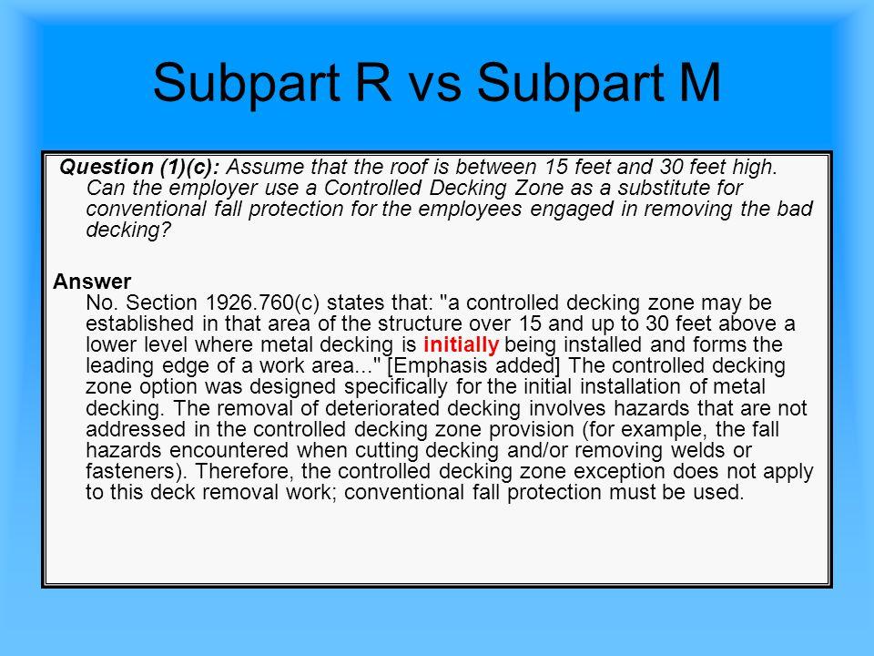 Subpart R vs Subpart M