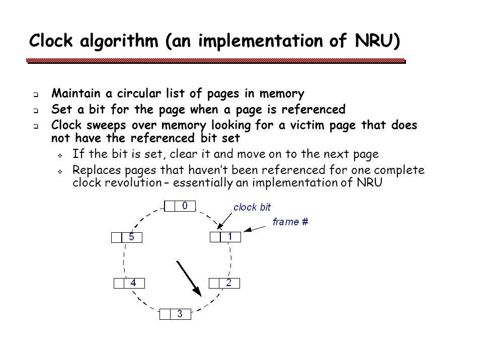 Clock algorithm (an implementation of NRU)