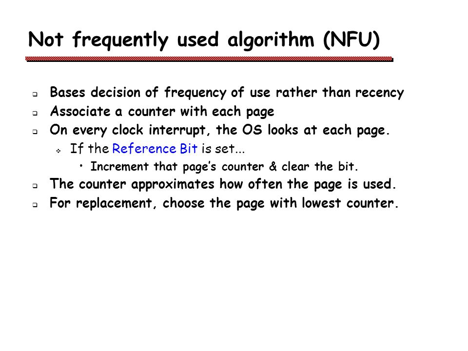 Not frequently used algorithm (NFU)
