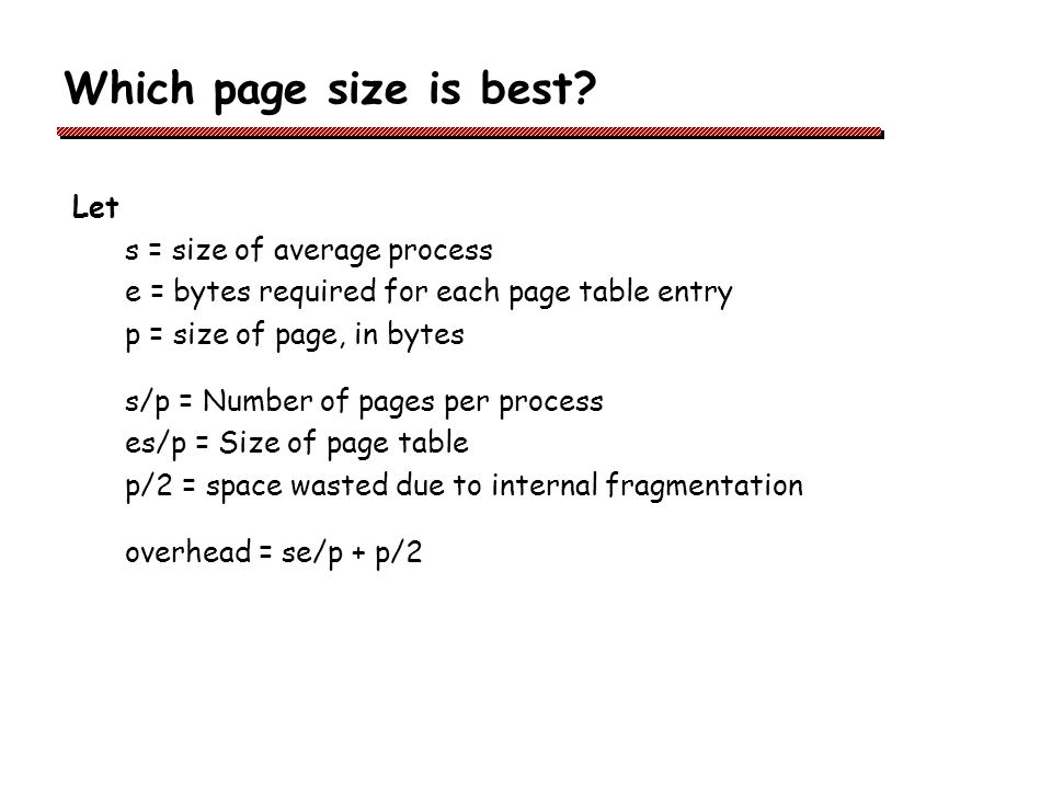 Which page size is best Let s = size of average process
