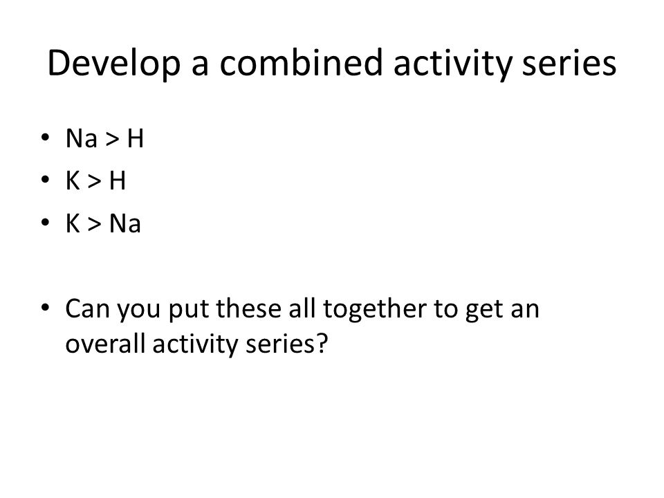 Develop a combined activity series