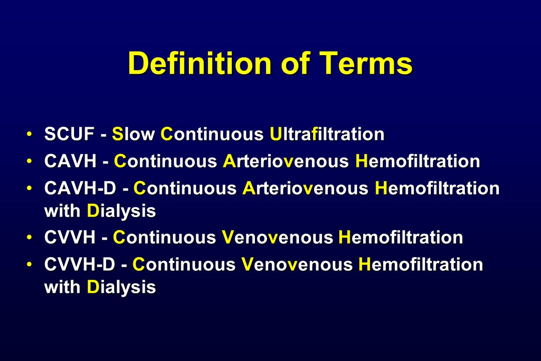 Definition of Terms SCUF - Slow Continuous Ultrafiltration