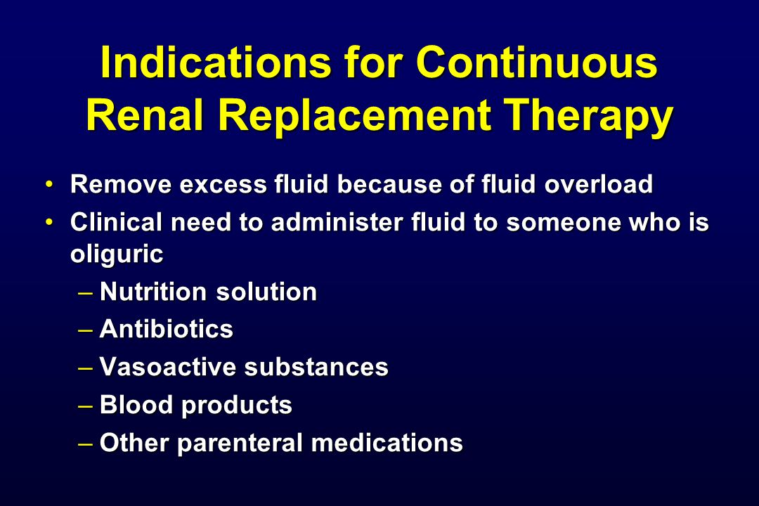 Indications for Continuous Renal Replacement Therapy