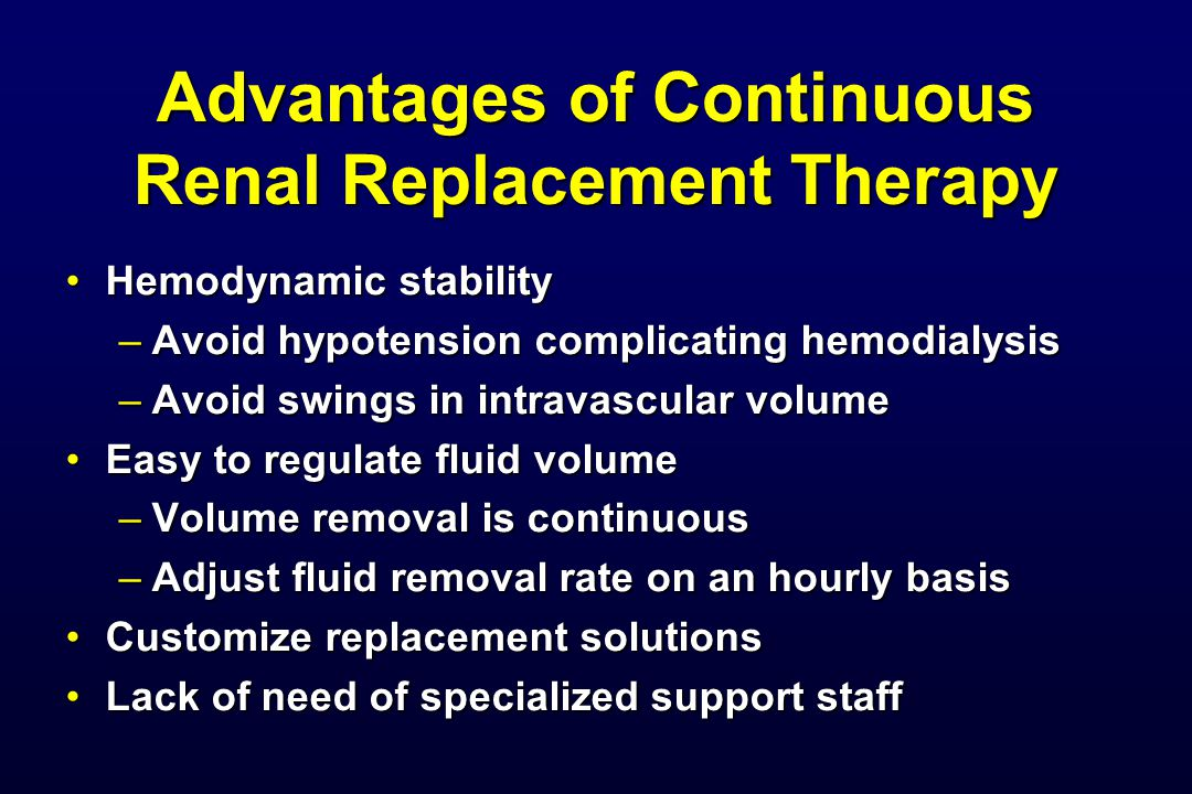 Advantages of Continuous Renal Replacement Therapy