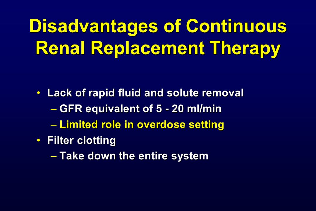 Disadvantages of Continuous Renal Replacement Therapy