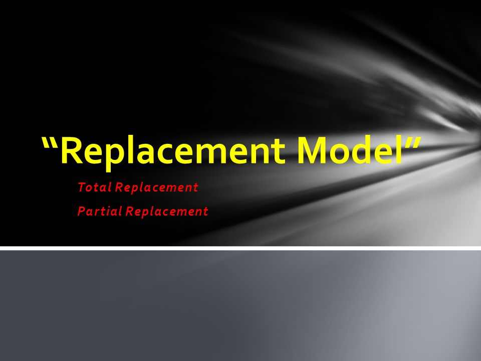 Total Replacement Partial Replacement
