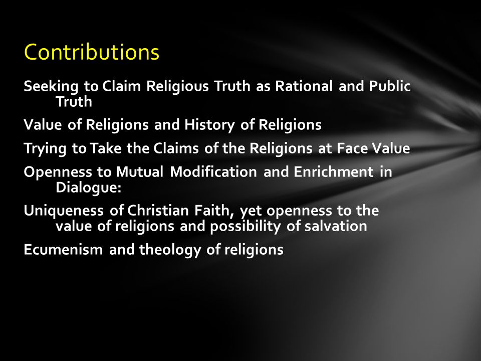 Contributions Seeking to Claim Religious Truth as Rational and Public Truth. Value of Religions and History of Religions.