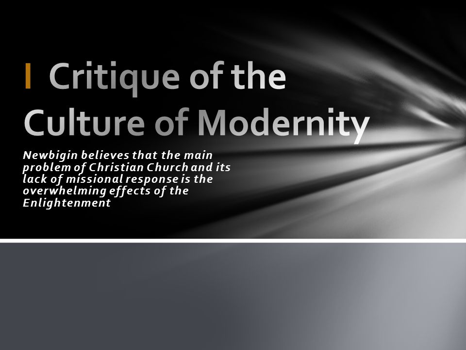 I Critique of the Culture of Modernity