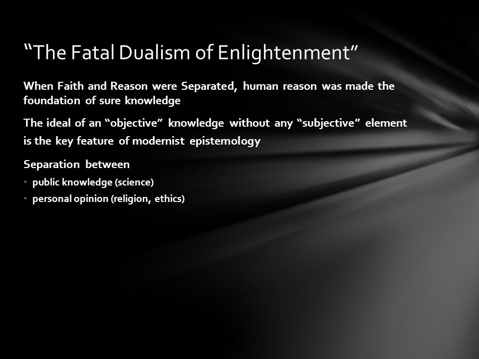 The Fatal Dualism of Enlightenment
