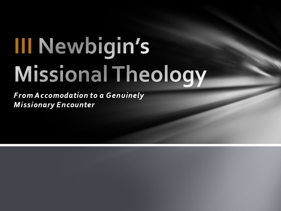 III Newbigin's Missional Theology