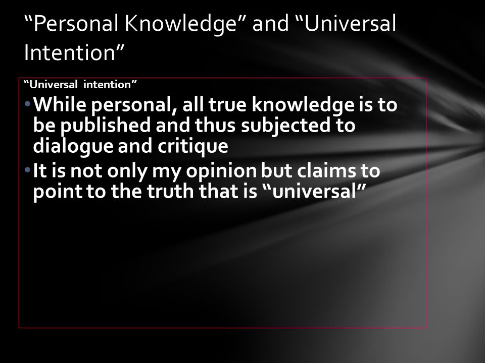 Personal Knowledge and Universal Intention