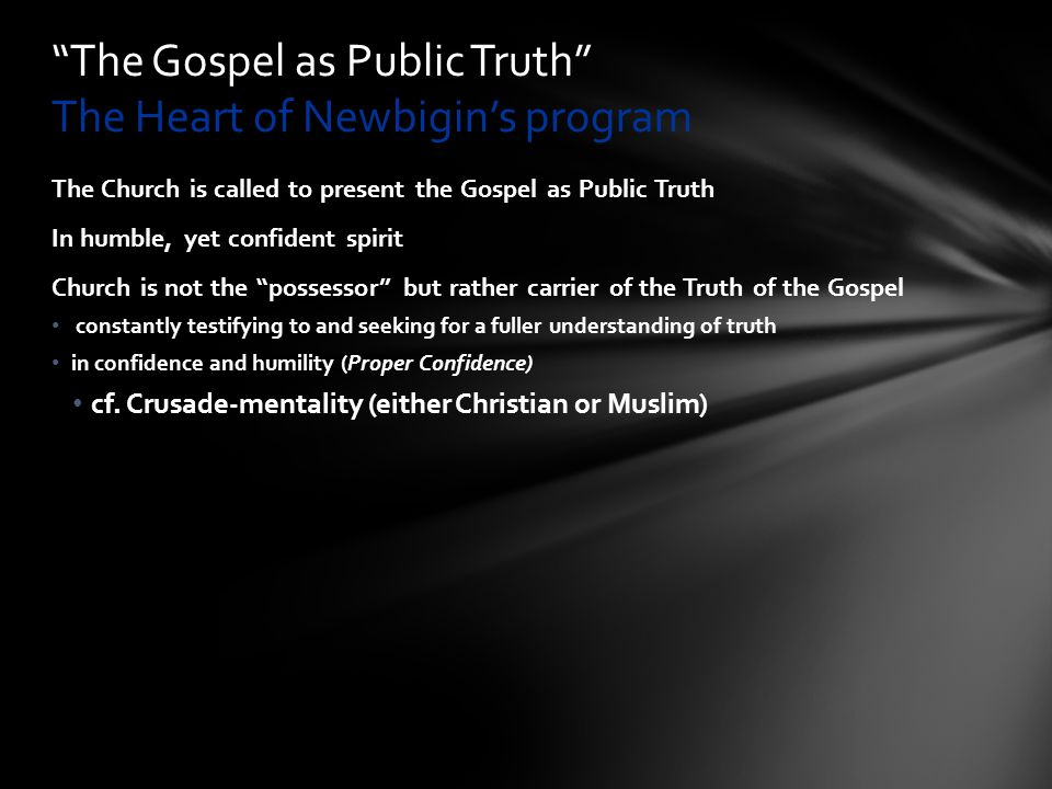 The Gospel as Public Truth The Heart of Newbigin's program