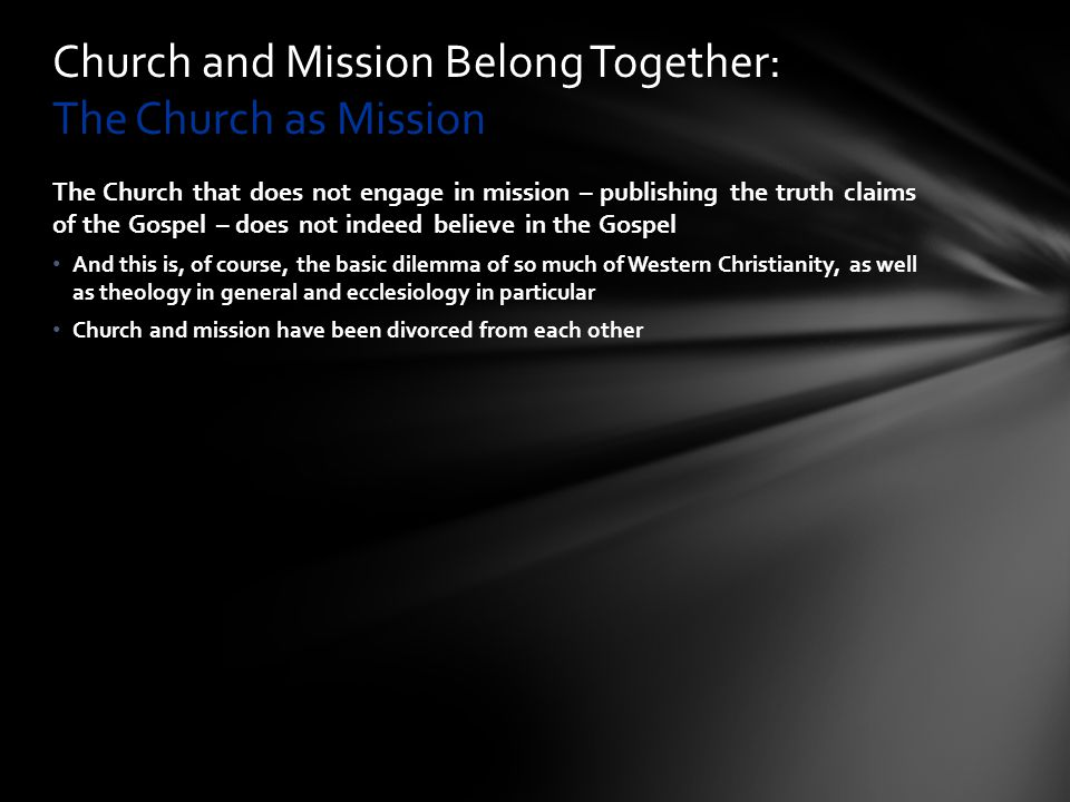 Church and Mission Belong Together: The Church as Mission