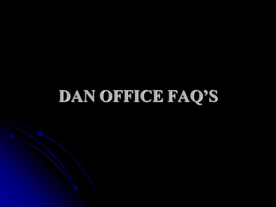 DAN OFFICE FAQ'S