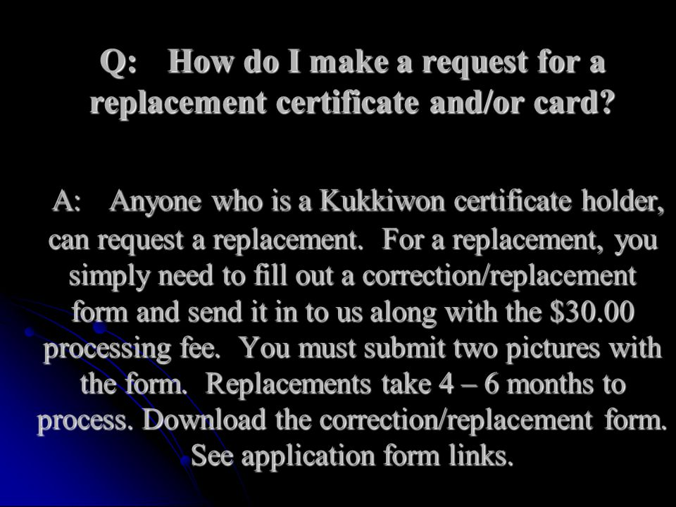 Q:. How do I make a request for a replacement certificate and/or card