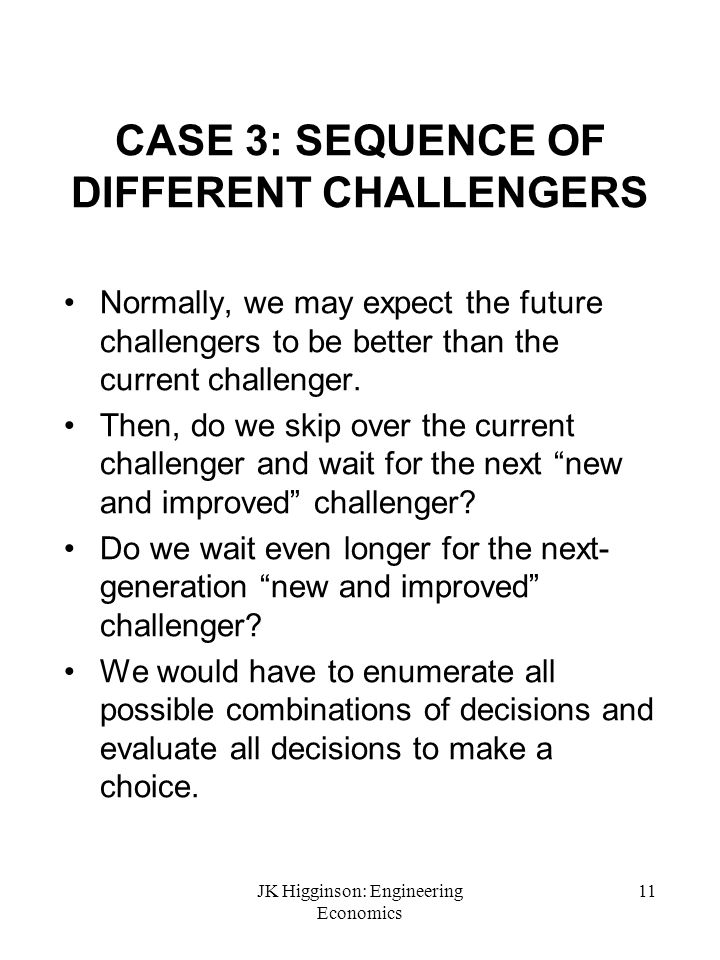 CASE 3: SEQUENCE OF DIFFERENT CHALLENGERS