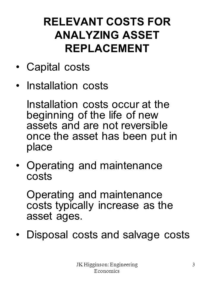 RELEVANT COSTS FOR ANALYZING ASSET REPLACEMENT