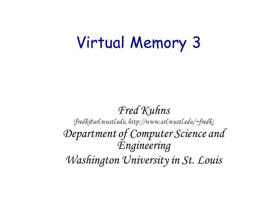 Virtual Memory 3 Fred Kuhns
