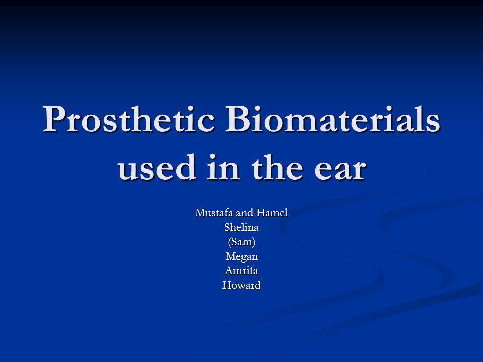Prosthetic Biomaterials used in the ear