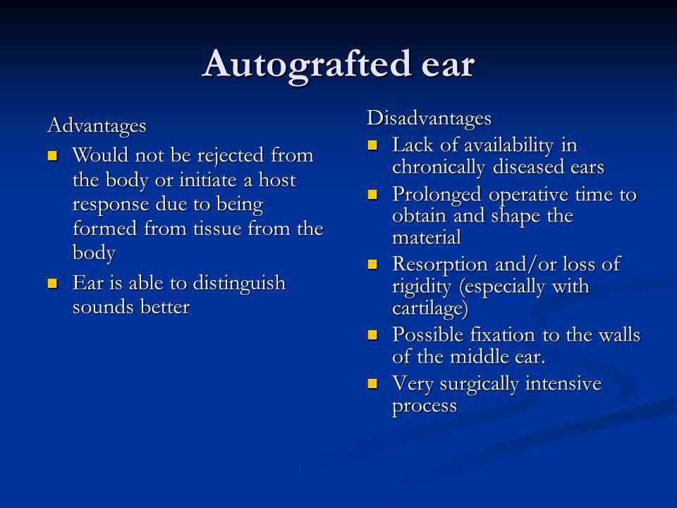 Autografted ear Disadvantages Advantages