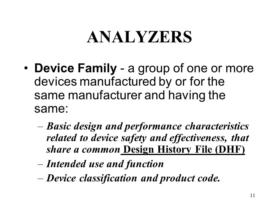 ANALYZERS Device Family - a group of one or more devices manufactured by or for the same manufacturer and having the same: