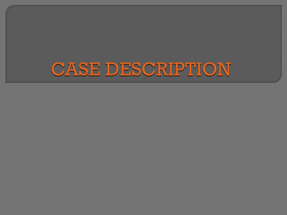CASE DESCRIPTION So now that we have reviewed what a rTSA is, now I will relate the information to a specific patient case.