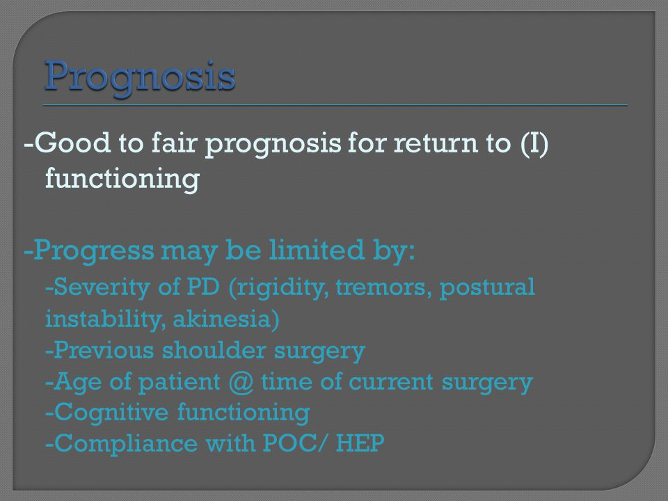 Prognosis -Good to fair prognosis for return to (I) functioning