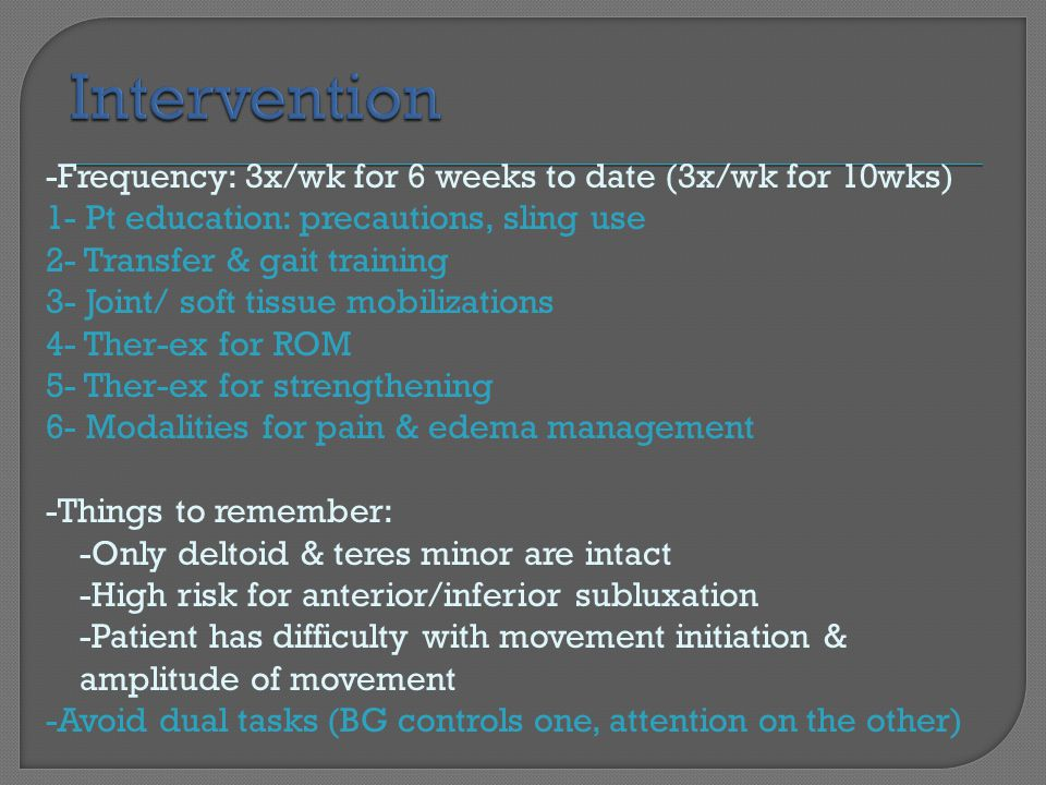 Intervention -Frequency: 3x/wk for 6 weeks to date (3x/wk for 10wks)