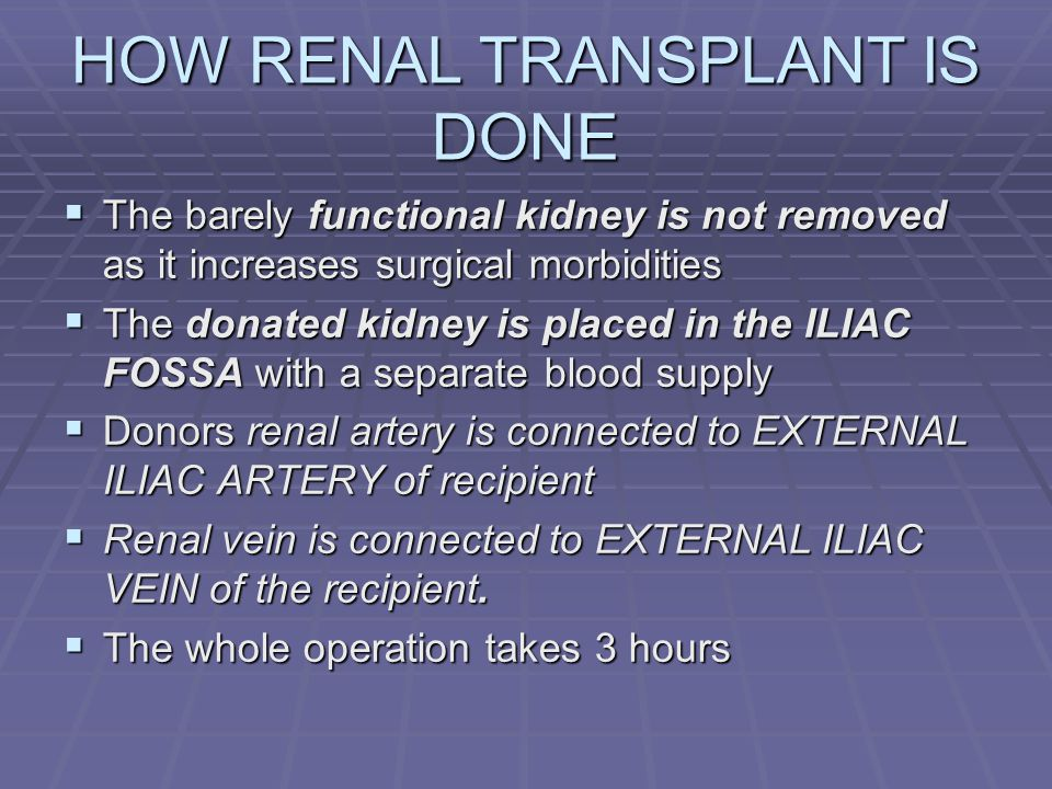 HOW RENAL TRANSPLANT IS DONE