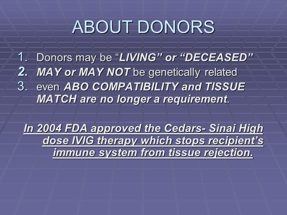ABOUT DONORS Donors may be LIVING or DECEASED