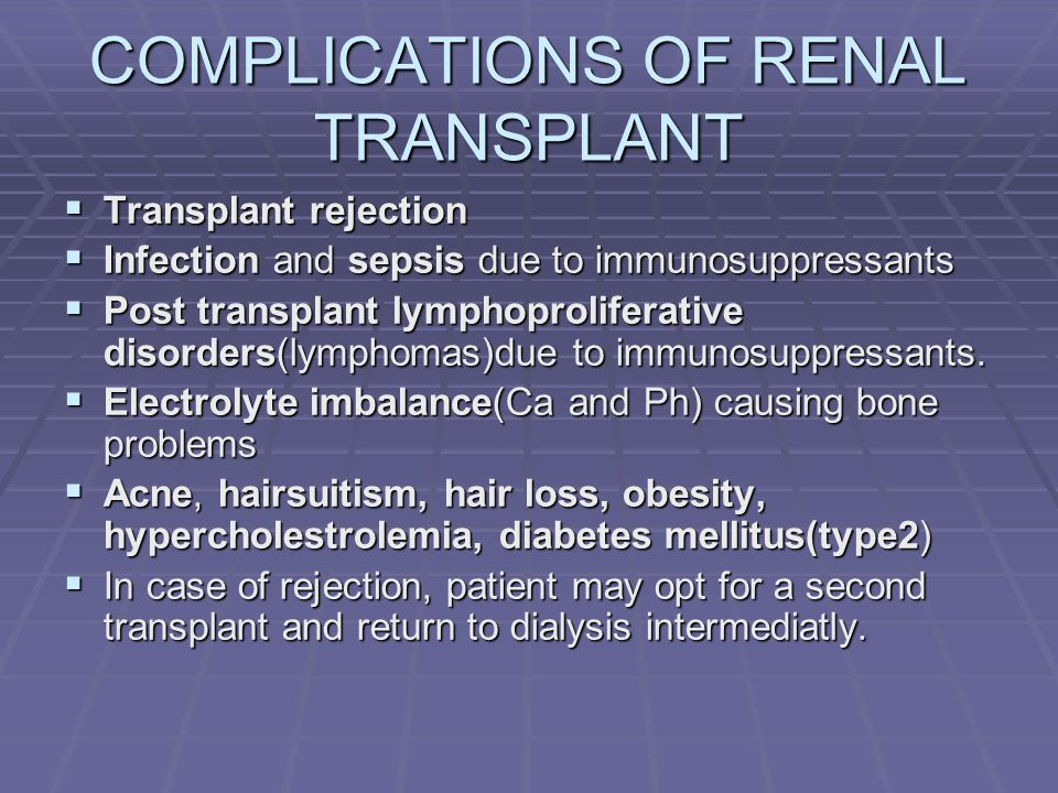 COMPLICATIONS OF RENAL TRANSPLANT