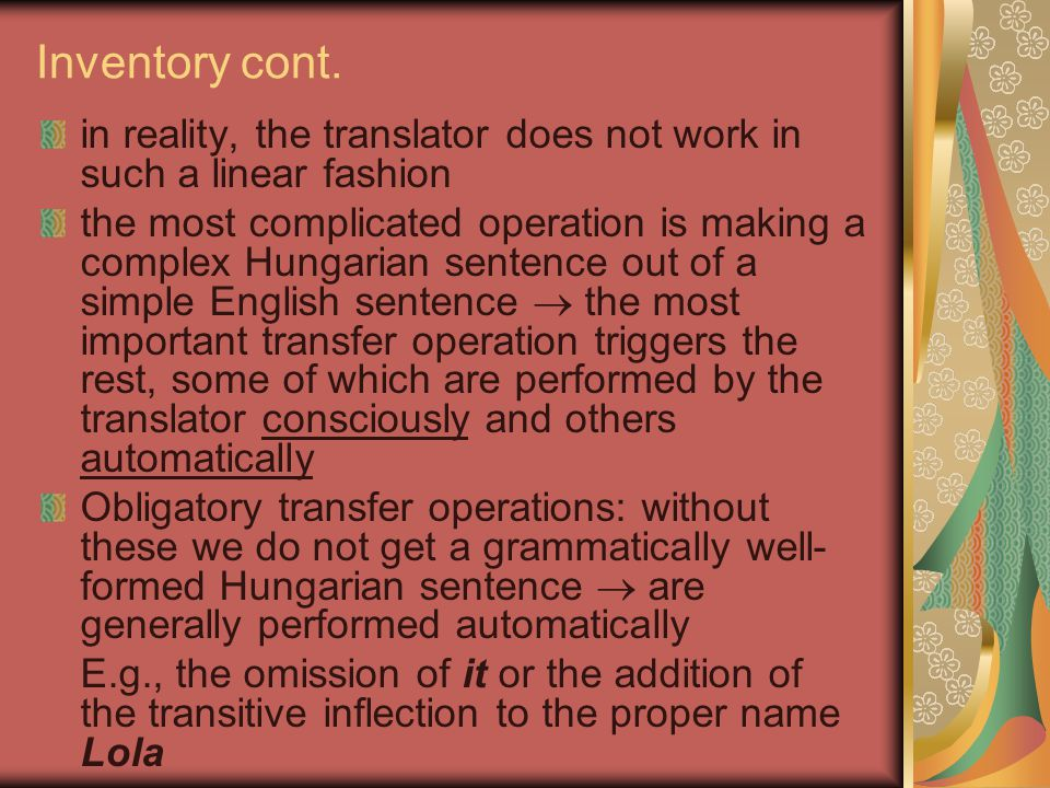 Inventory cont. in reality, the translator does not work in such a linear fashion.