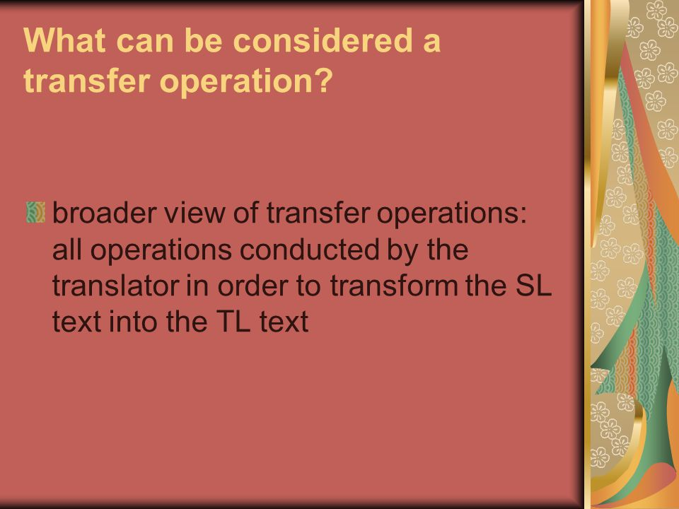 What can be considered a transfer operation