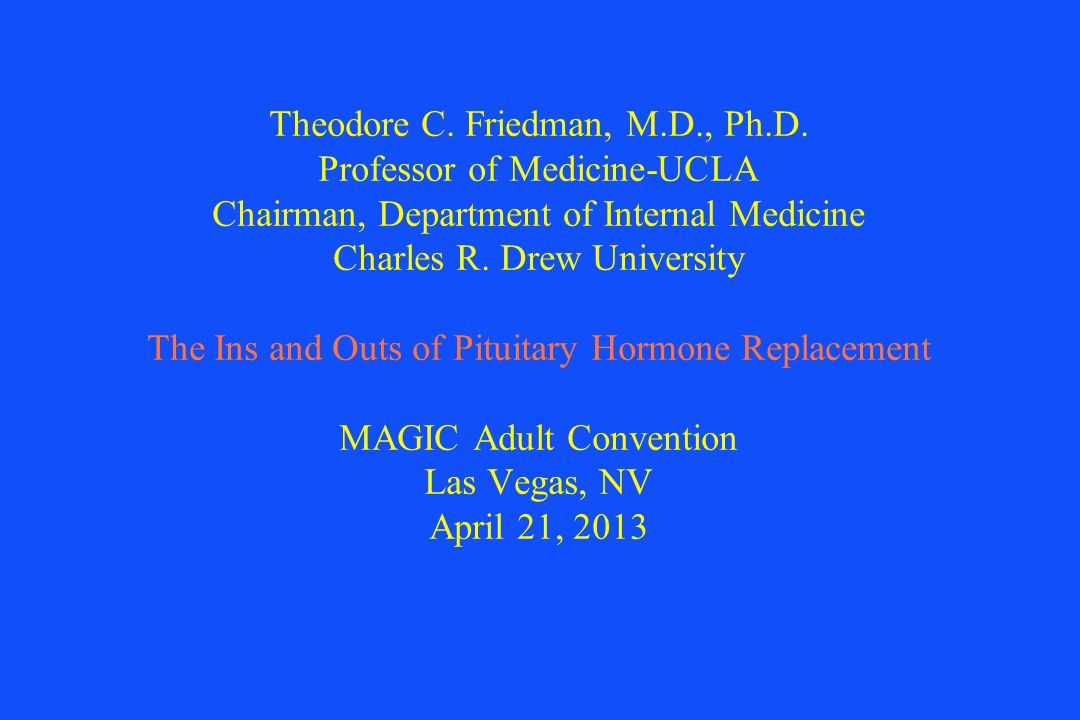 Theodore C. Friedman, M. D. , Ph. D