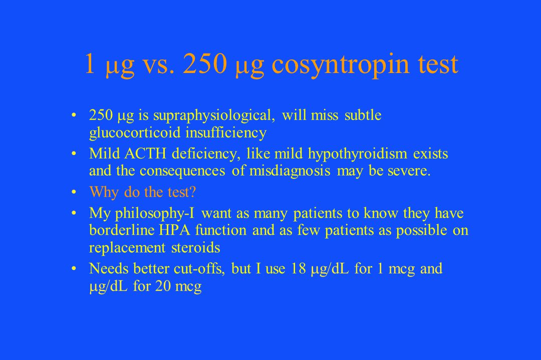 1 mg vs. 250 mg cosyntropin test