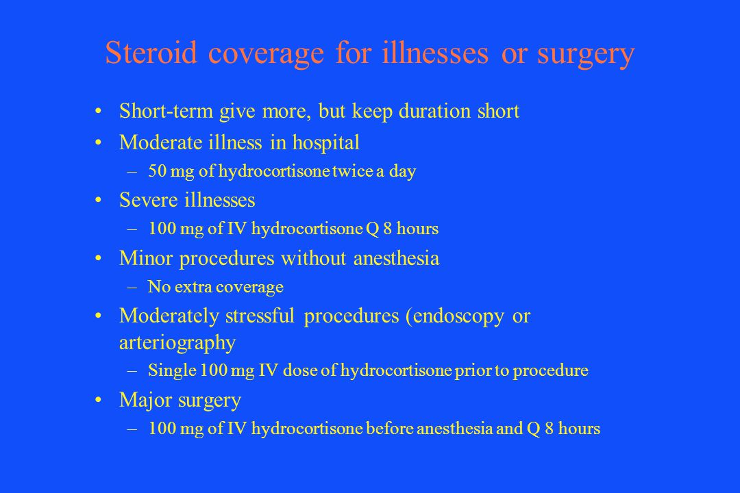 Steroid coverage for illnesses or surgery