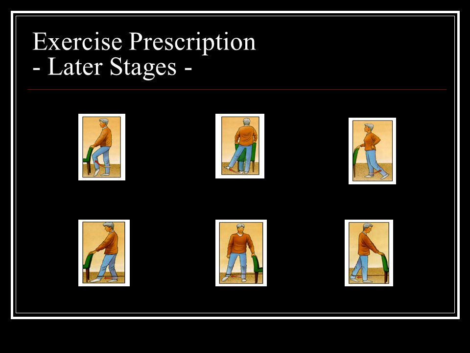 Exercise Prescription - Later Stages -