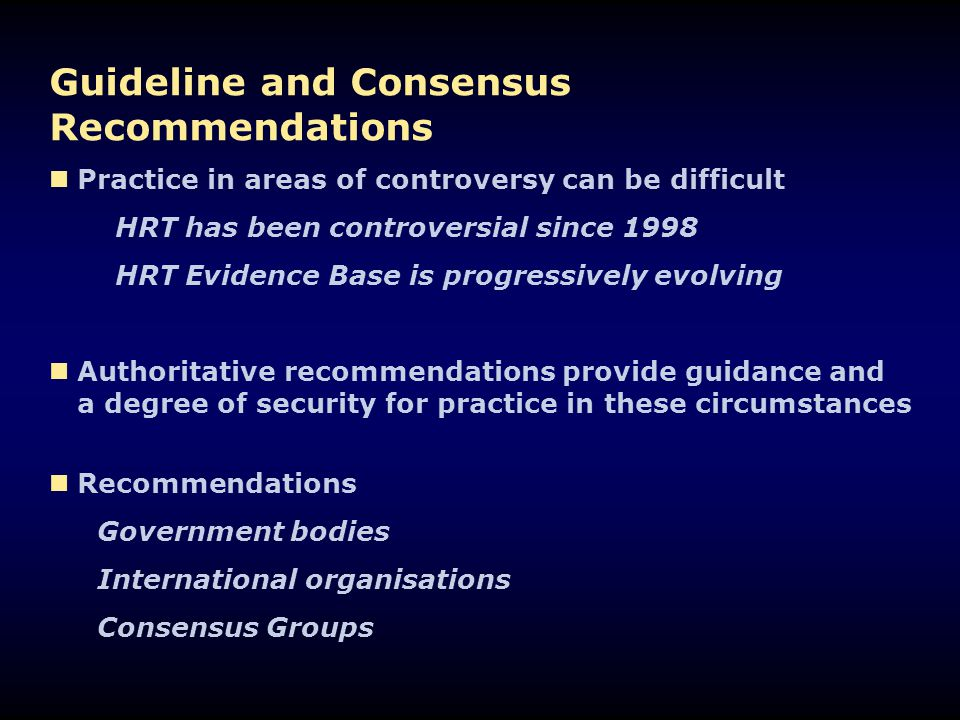Guideline and Consensus Recommendations