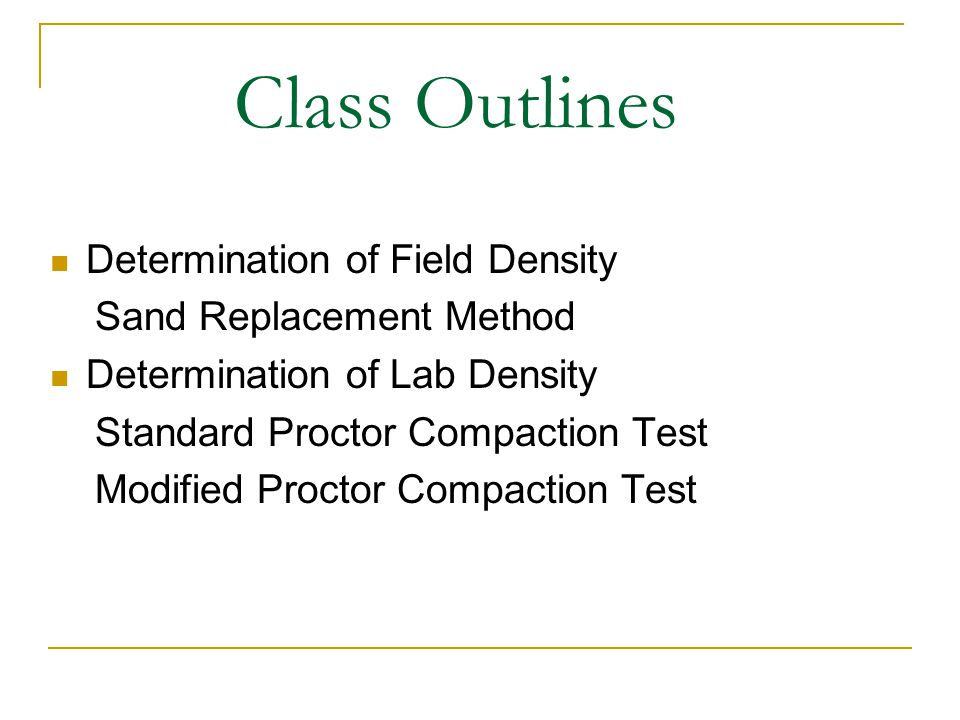 Class Outlines Determination of Field Density Sand Replacement Method