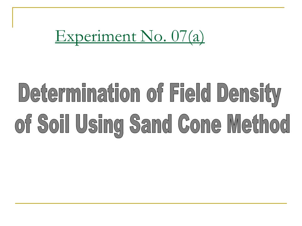 Experiment No. 07(a) Determination of Field Density