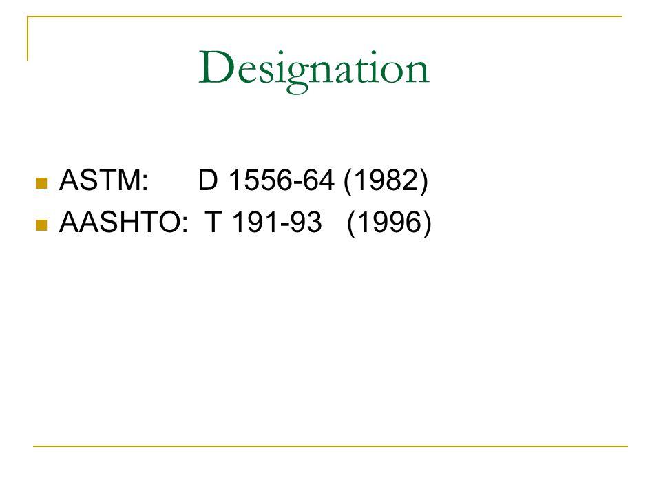 Designation ASTM: D 1556-64 (1982) AASHTO: T 191-93 (1996)