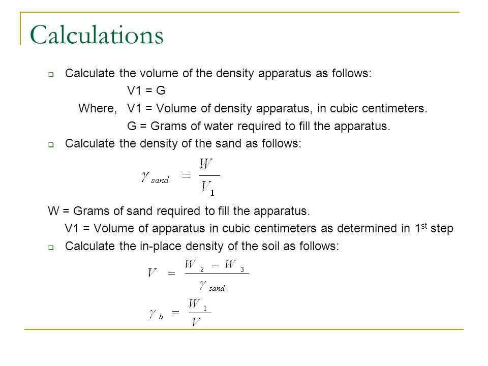 Calculations Calculate the volume of the density apparatus as follows: