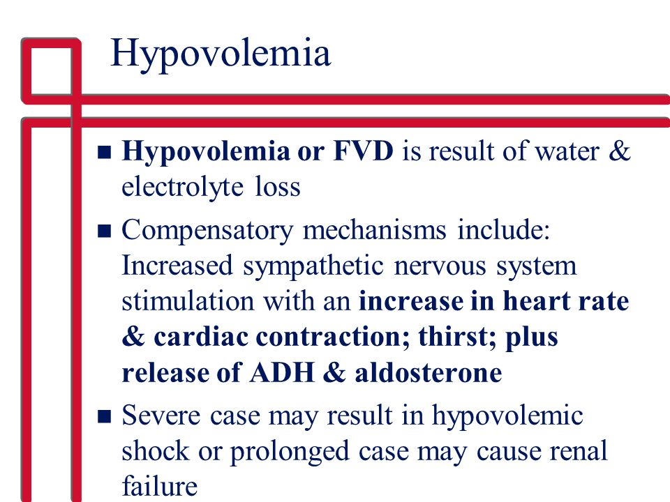 Hypovolemia Hypovolemia or FVD is result of water & electrolyte loss