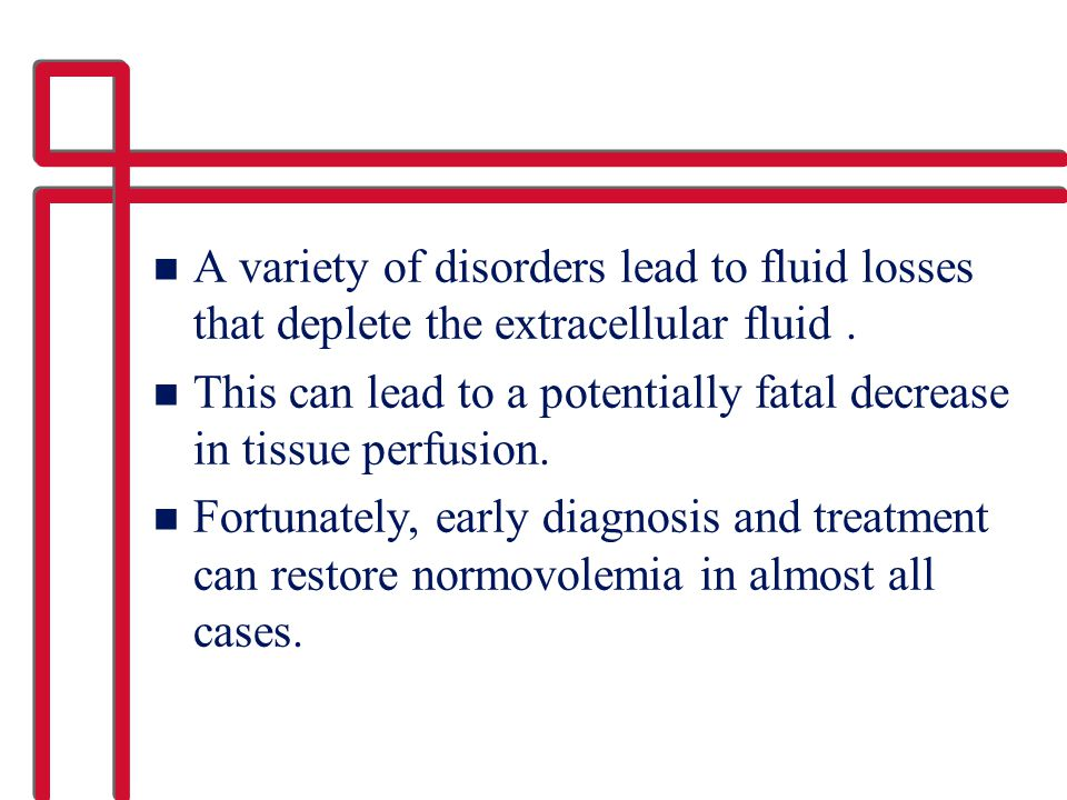 A variety of disorders lead to fluid losses that deplete the extracellular fluid .