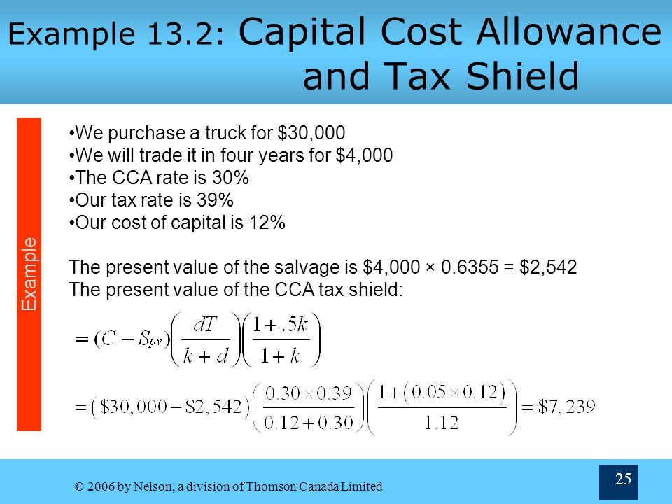 Example 13.2: Capital Cost Allowance and Tax Shield
