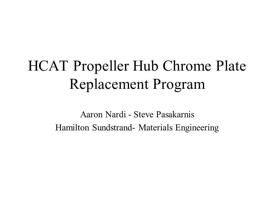 HCAT Propeller Hub Chrome Plate Replacement Program