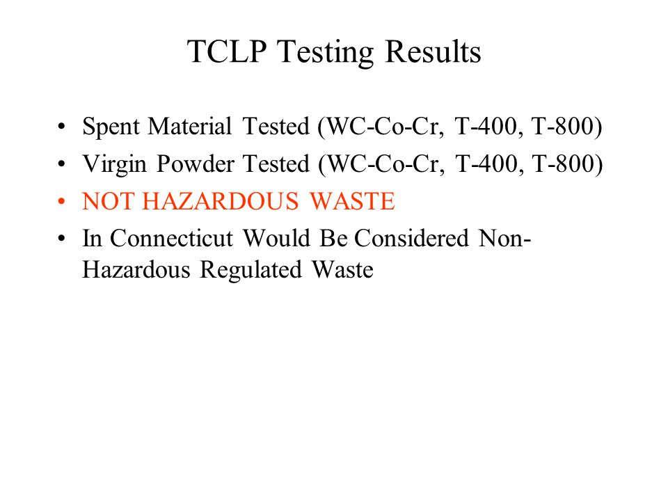 TCLP Testing Results Spent Material Tested (WC-Co-Cr, T-400, T-800)